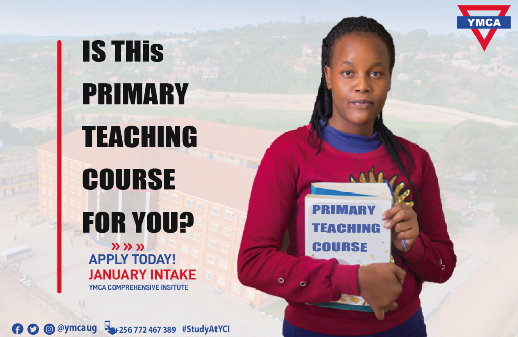 GET INTO PRIMARY TEACHING TODAY- APPLY AT YMCA PTC (BUWAMBO)